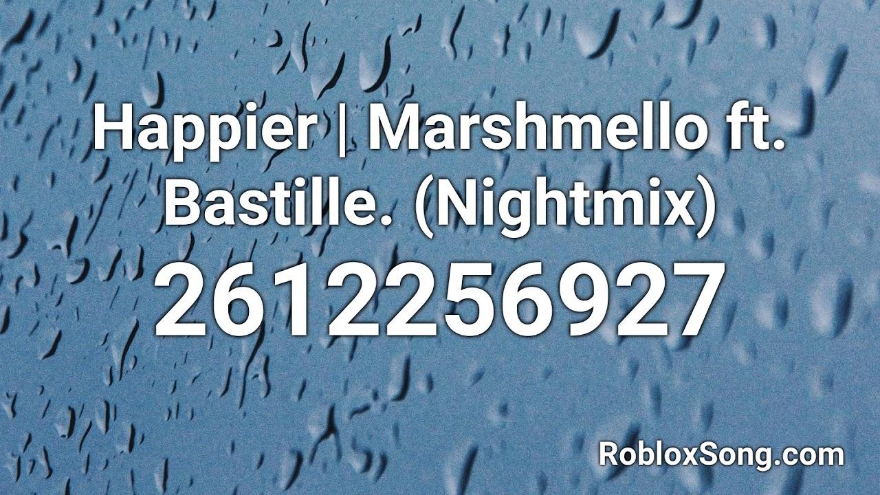 Happier Marshmello Ft Bastille Nightmix Roblox Id Roblox
