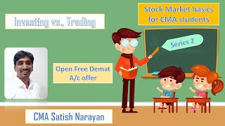Stock market basics to CMA students - Series 2 - Intro to Investing vs., Trading