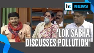 Lok Sabha discusses pollution: From BJP to Cong & TMC, who said what