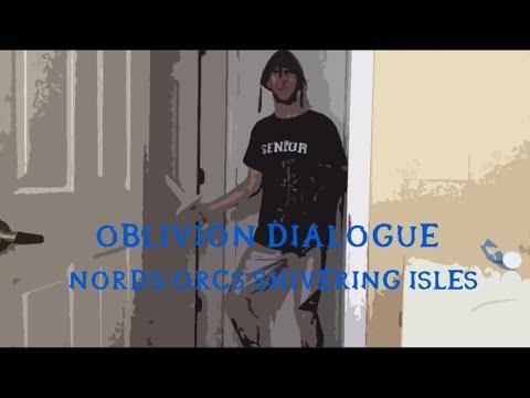 OBLIVION DIALOGUE - Nords/orcs Shivering Isles