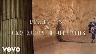 Frànçois & The Atlas Mountains - Apocalypse à Ipsos