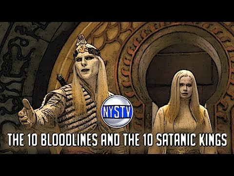 10 Bloodlines of the Satanic Kings: Bible Prophecy and Histo