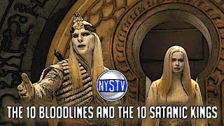 10 Bloodlines of the Satanic Kings Bible Prophecy and History