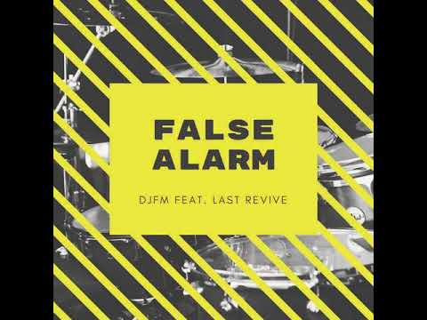 DJFM & Last Revive - False Alarm