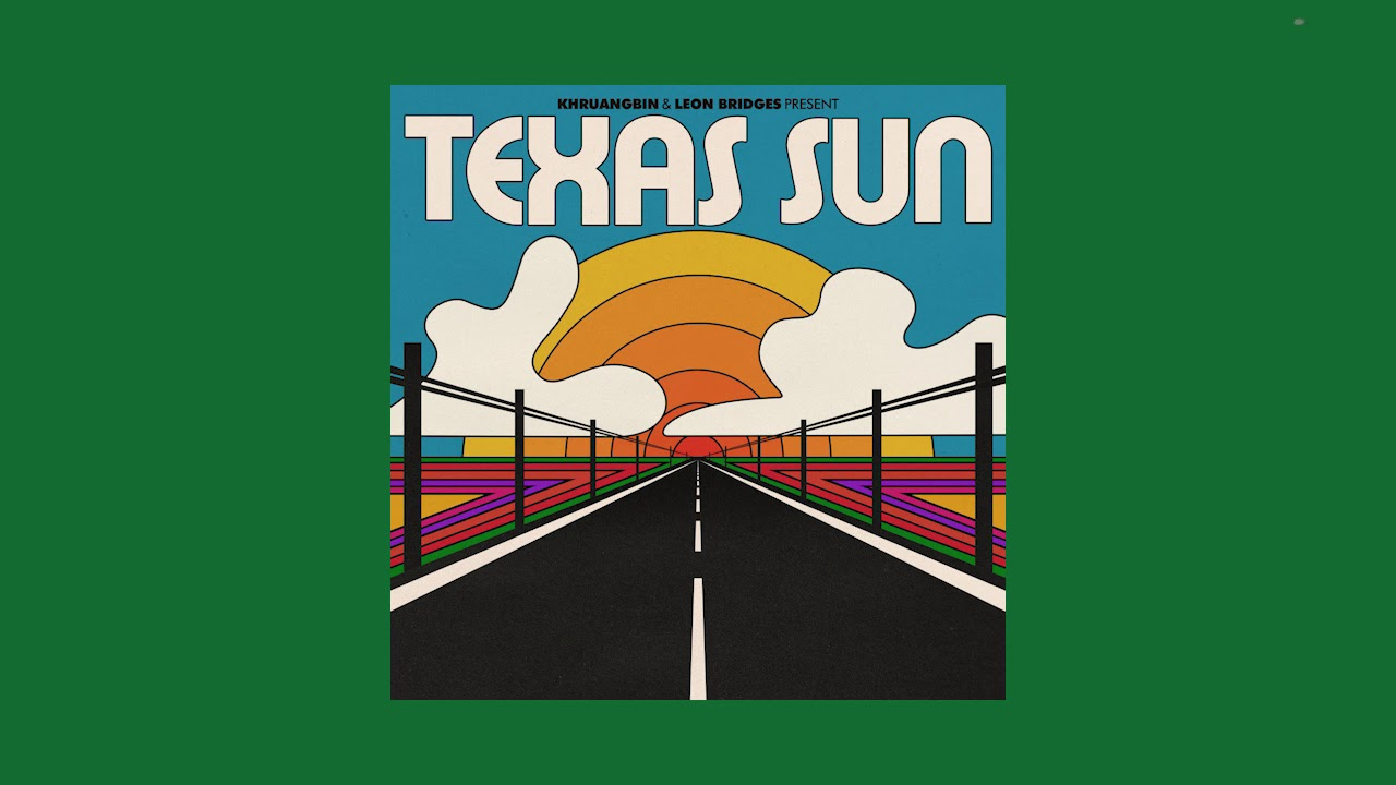 Khruangbin & Leon Bridges - Texas Sun (Full EP)