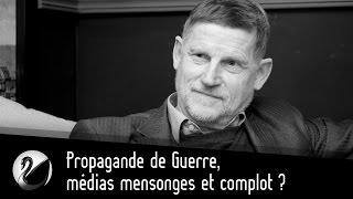 Gambar cover Propagande de Guerre, festival de médias mensonges et complot ?