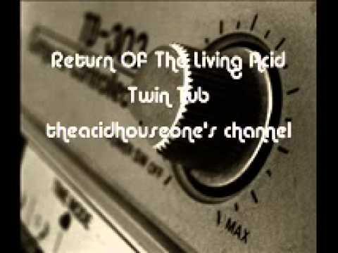 Return Of The Living Acid - Twin Tub