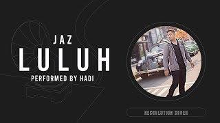 Jaz - Luluh | Video Cover and Lyrics by Hadi