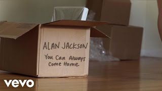 Watch Alan Jackson You Can Always Come Home video