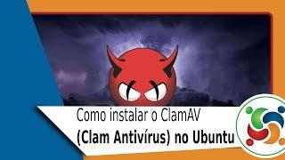 Como instalar o ClamAV (Clam Antivírus) no Ubuntu.