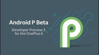 Oneplus 6 | Android P DP3 | Quick Review & How To Install | Smartphone 2torials