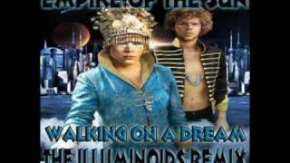 "Empire of The Sun ""Walking on a Dream"" (The Illuminoids Remix)"