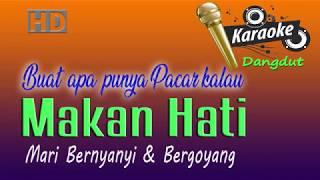 Download Mp3 Makan Hati - Rita Sugiarto - Karaoke Dangdut Tanpa Vokal, Dijamin Gurih Banget..