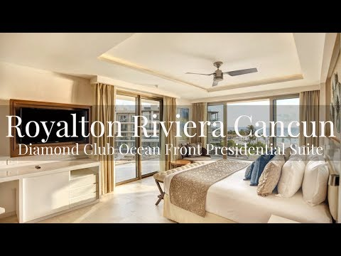 Royalton Riviera Cancun Diamond Club Ocean Front Presidential Suite Review