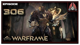 Let's Play Warframe With CohhCarnage - Episode 306