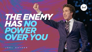 The Enemy Has No Power Over You | Joel Osteen