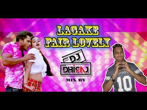Laga Ke Fair Lovely Dj Dhiraj Mix  Bhojpuri Song