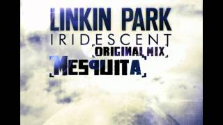Linkin Park- Iridescence Soft and Hard ( Original Mix ) Mesquita