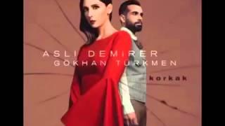 Korkak - Asli Demirer ve Gökhan Türkmen 2015 YepYeni