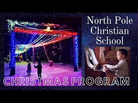 North Pole Christian School • Christmas Program 2019