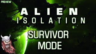 Alien Isolation: Survivor Mode [PC] Gameplay