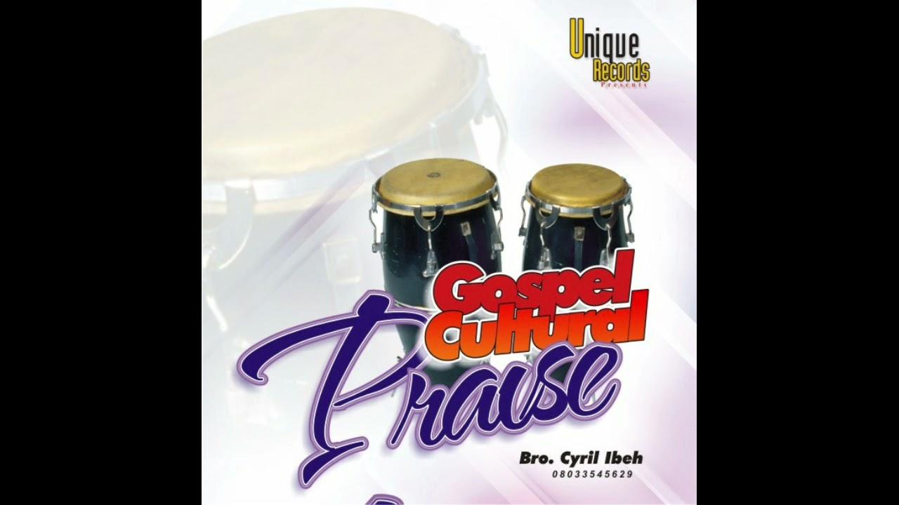 Download Bro Cyril Ibeh - Gospel Cultural Praise (Side A)