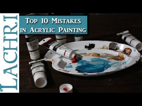 10 mistakes beginners make in Acrylic Painting  -  Painting Tips w/ Lachri