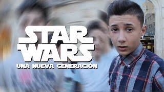 STAR WARS y las nuevas generaciones