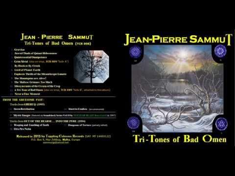 JEAN-PIERRE SAMMUT : Tri-Tones of Bad Omen (2015)