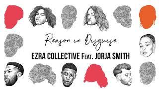 ezra collective reason in disguise feat jorja smith