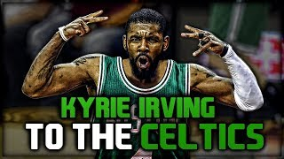 KYRIE IRVING GOT TRADED TO THE CELTICS! Initial Reactions