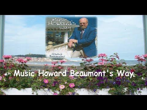 'Music Howard Beaumont's Way' -  Rare Recordings.