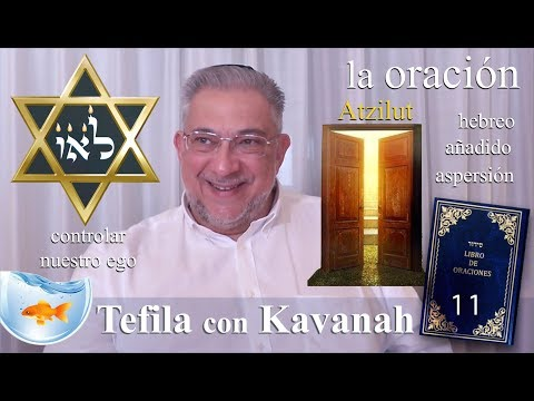 Kabbalah: la Tefila con Kavanah - clase 11 Preliminares