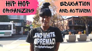 Hip Hop Organizing, Education, and Activism At It's Finest!