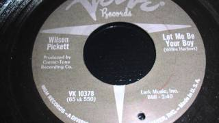 LET ME BE YOUR BOY - WILSON PICKETT