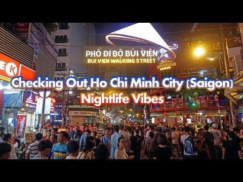 Checking Out Ho Chi Minh City (Saigon) Nightlife Vibes In Vietnam
