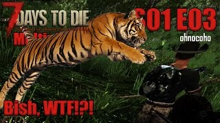 Let's Play 7 Days to Die | Starvation Mod | S01E03 | Bish, WTF?!?