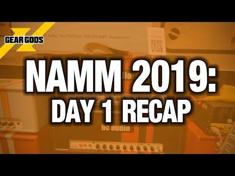 NAMM 2019 - Day #1 Recap   GEAR GODS