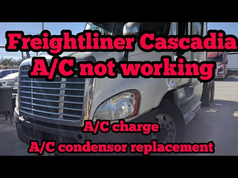 Freightliner Cascadia A/C not working A/C charge A/C condensor replacement