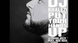 "DJ Khaled ""Put Your Hands Up"" feat. Young Jeezy, Rick Ross, Plies & Schife / Album In Stores 3.2.10"