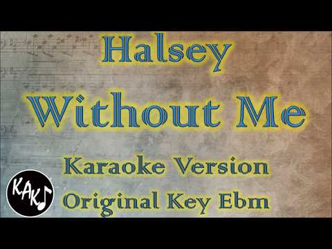 Halsey - Without Me Karaoke Instrumental Lyrics Cover Original Key Ebm