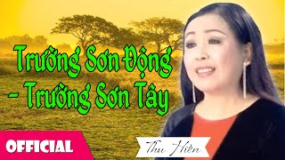 Trường Sơn Đông Trường Sơn Tây - Thu Hiền ft. Trung Đức [Official MV]