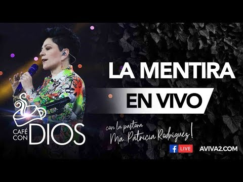 La mentira | Café con Dios - Pastora Ma. Patricia Rodríguez