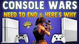 CONSOLE WARS NEED TO END - Fortnite Battle Royale Crossplay PS4 & XBOX One is a PERFECT EXAMPLE!!