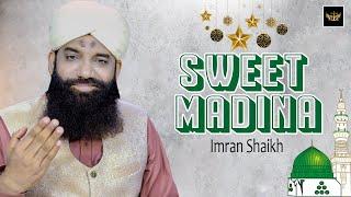 Sweet Madina |  Imran Shaikh  | Naat | HD Video