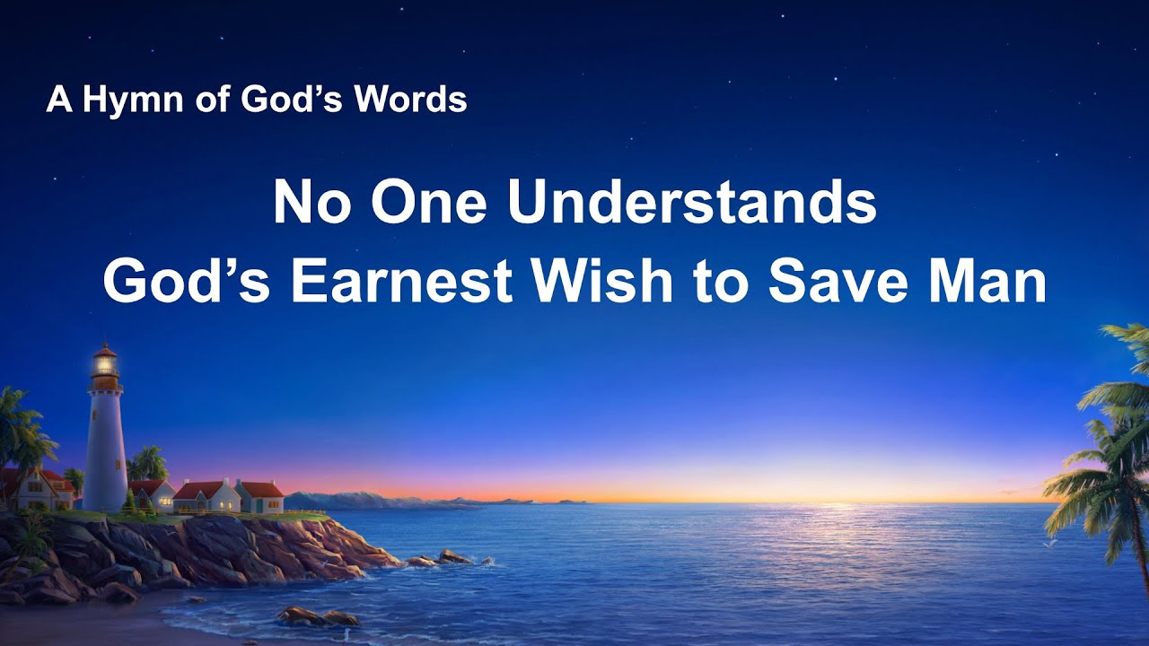 """""""No One Understands God's Earnest Wish to Save Man"""" 