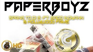 Spang To Di G Ft. Badd Indyann & Hollywood Fame - Paperboyz - February 2016