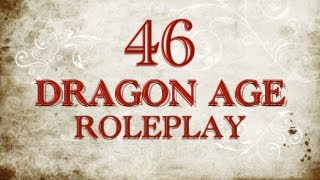 Session 46: Dragon Age Roleplay