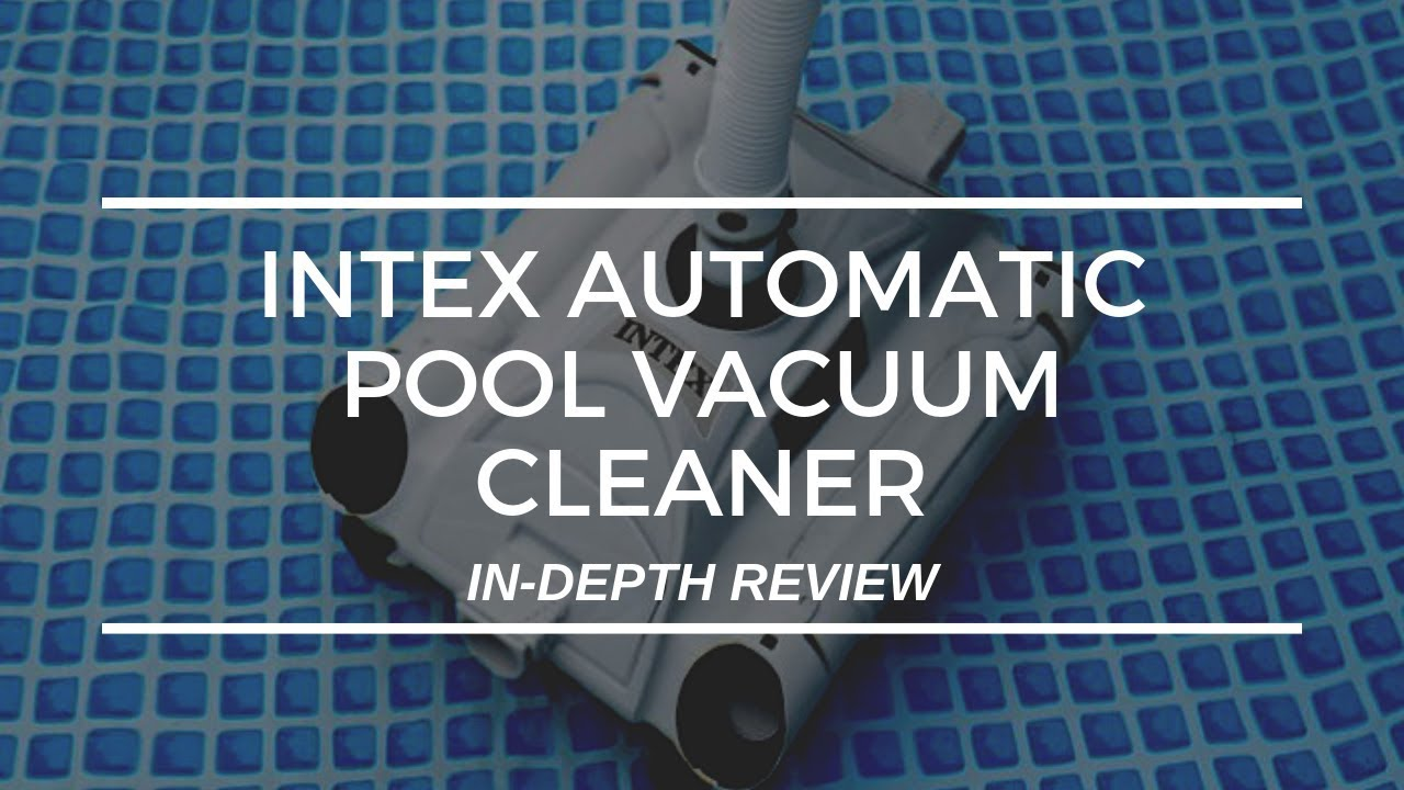 Intex Automatic Pool Vacuum Cleaner Review And Unbox
