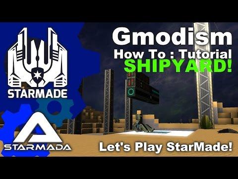 StarMade: Starmada - How to make a Shipyard - Ep 7